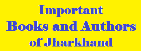 Important Books and Authors of Jharkhand Part 2