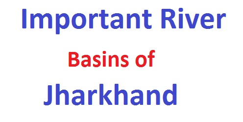 Important River Basins of Jharkhand