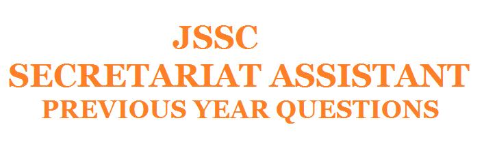 JSSC SECRETARIAT ASSISTANT PREVIOUS YEAR QUESTIONS