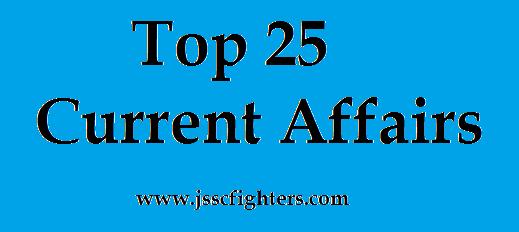 Top 25  Current Affairs Set 1