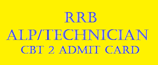 RRB ALP TECHNICIAN CBT 2 ADMIT CARD