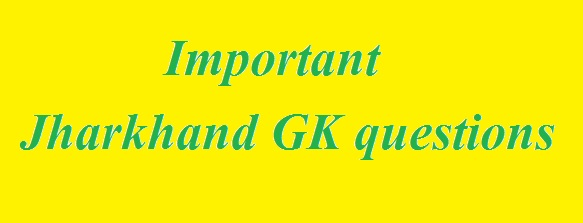 Important Jharkhand GK questions