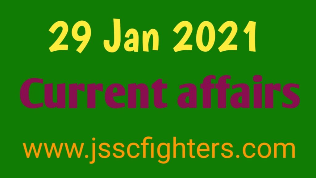Current affairs 29 January 2021