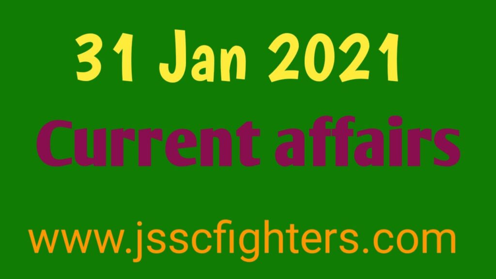 Current affairs 31 January 2021