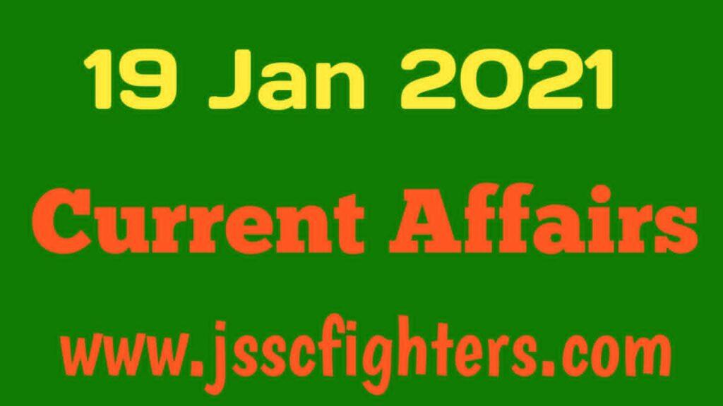 Current affairs 19 January 2021