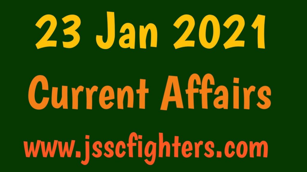 Current Affairs 23 January 2021