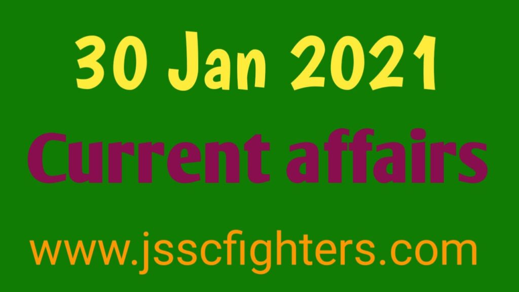 Current affairs 30 January 2021