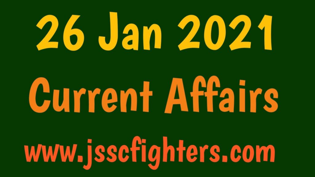 Current affairs 26 January 2021