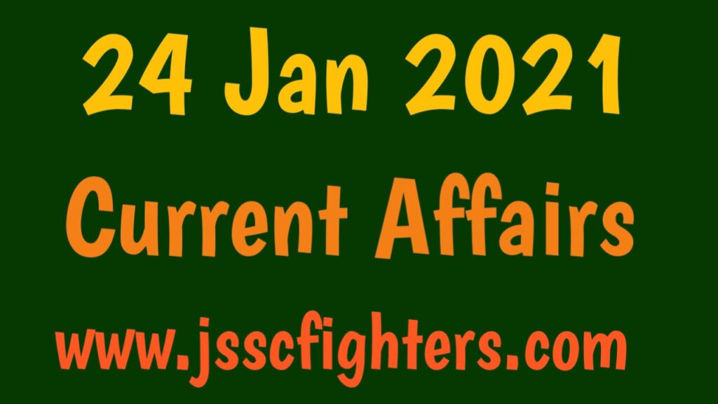 Current affairs 24 January 2021