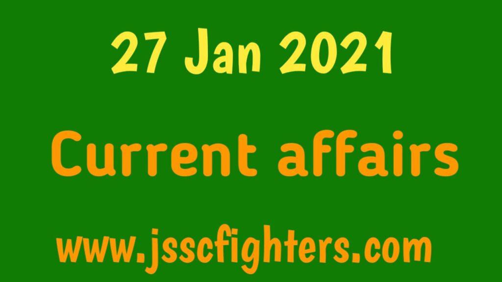 Current affairs 27 January 2021