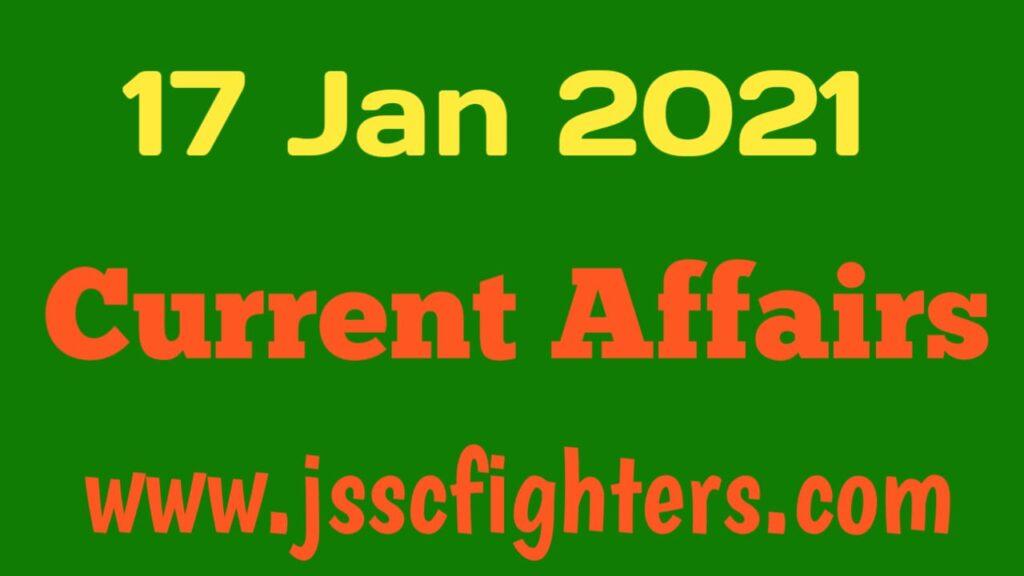Current affairs 17 January 2021