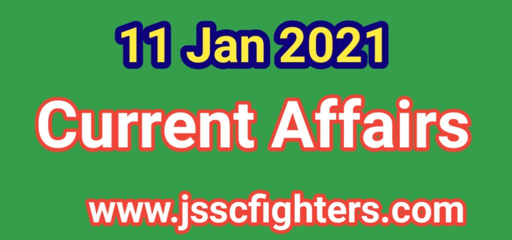 Current affairs 11 January 2021