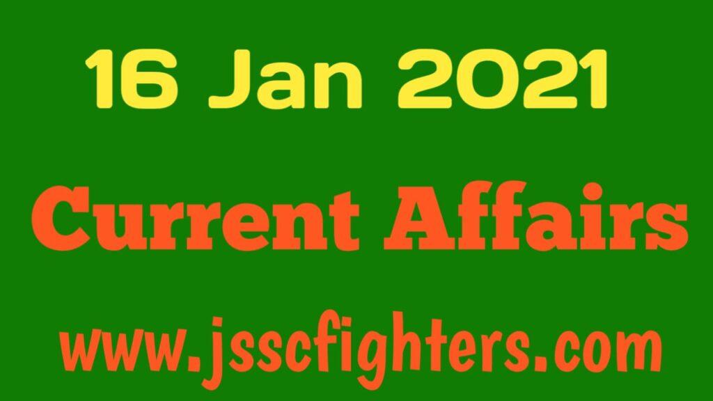 Current affairs 16 January 2021