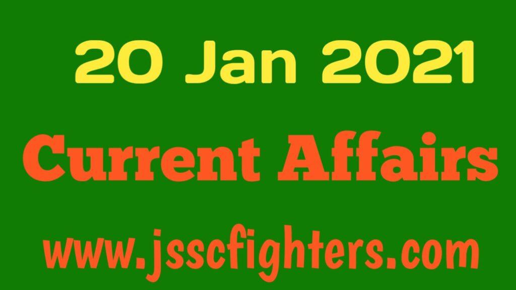 Current affairs 20 January 2021