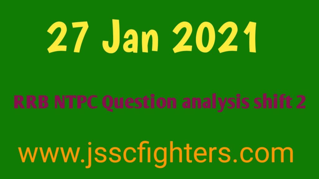 RRB NTPC Question Analysis 27 Jan 2021