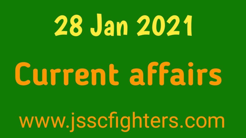 Current affairs 28 January 2021